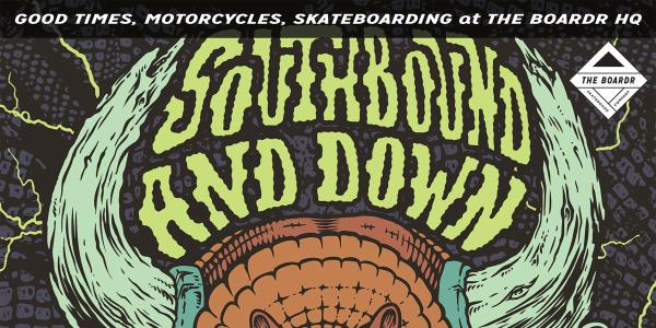 Southbound and Down: Good Times, Motorcycles, and Skateboarding