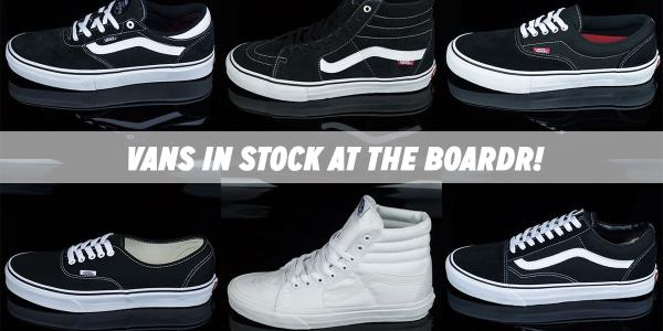 Vans in Stock at The Boardr