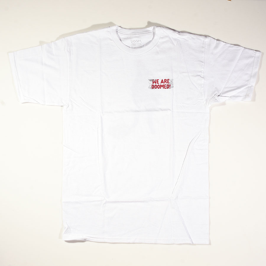 White T Shirts We Are Doomed T Shirt in Stock Now