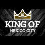 DC King Of Mexico City - Prelims Results